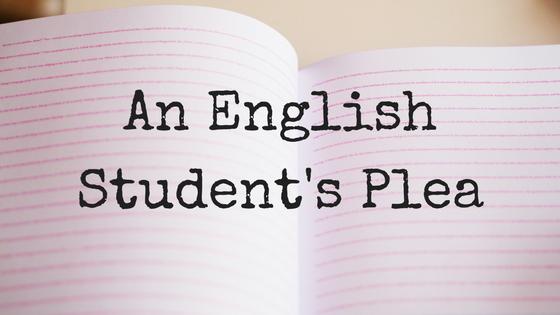 An English Student's Plea