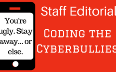 Staff Editorial: Coding the Cyberbullies