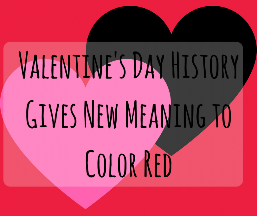 Column Valentines Day History Gives New Meaning to Color Red