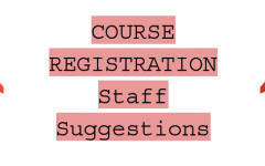 Staff Editorial: Suggestions for Upcoming Class Registration