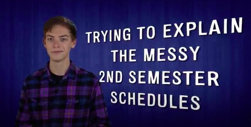 Video:  Semester 2 Schedule Clarified